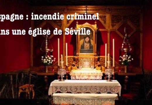 Espagne : un inconnu met le feu dans une église de Séville