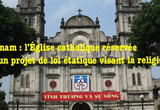 Vietnam : les autorités catholiques réservées sur le projet de loi sur la religion