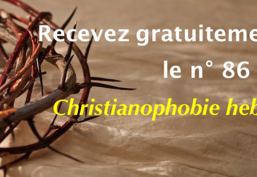 """Recevez gratuitement le n° 86 de """"Christianophobie hebdo"""" !"""