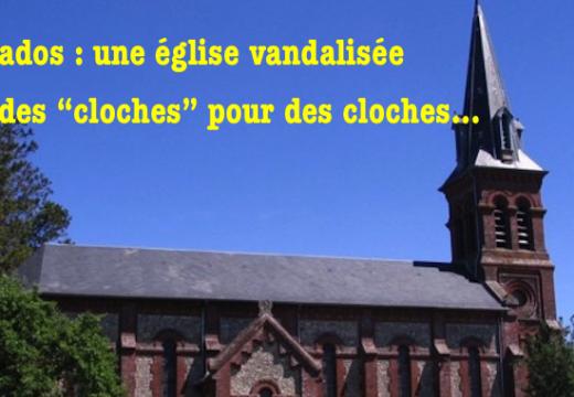 """Calvados : église vandalisée par des """"cloches"""" pour des cloches…"""
