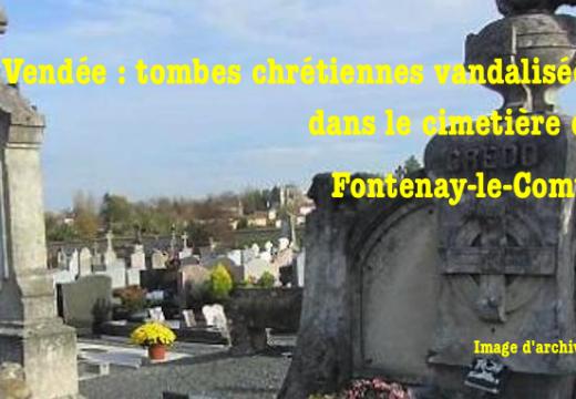 Fontenay-le-Comte : tombes vandalisées, croix brisées dans le cimetière