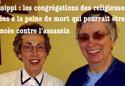Mississippi : les congrégations des deux religieuses assassinées, opposées à la peine de mort pour l'assassin