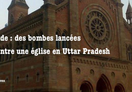 Inde : engins explosifs et pierres lancés contre une église en Uttar Pradesh