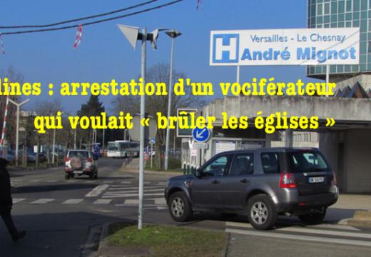 Yvelines : arrestation d'un musulman qui voulait « brûler les églises »