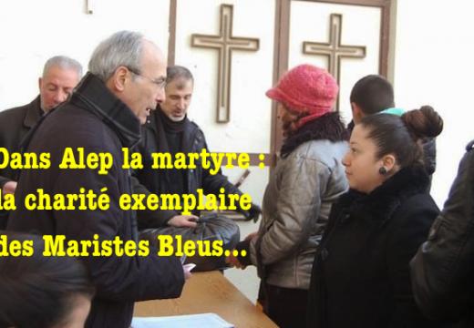 Alep la martyre : l'extraordinaire charité des Maristes Bleus