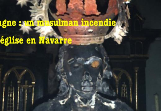 Espagne : un musulman incendie une église en Navarre
