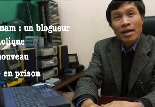 Vietnam : un blogueur catholique de nouveau jeté en prison