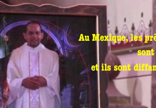 Mexique : non seulement les prêtres sont tués, mais ils sont diffamés