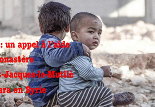 Alep : appel à l'aide du monastère de Saint-Jacques-le-Mutilé