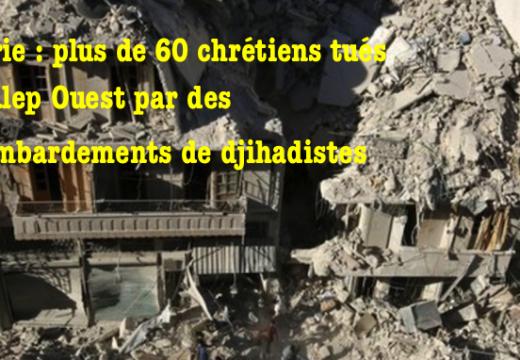 Alep : plus de 60 morts lors de bombardements de quartiers chrétiens