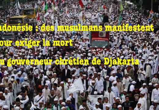 Indonésie : des islamistes exigent la mort du gouverneur chrétien de Djakarta