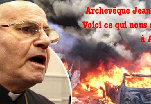 Archevêque Jeanbart : Voici ce qui nous arrive à Alep…