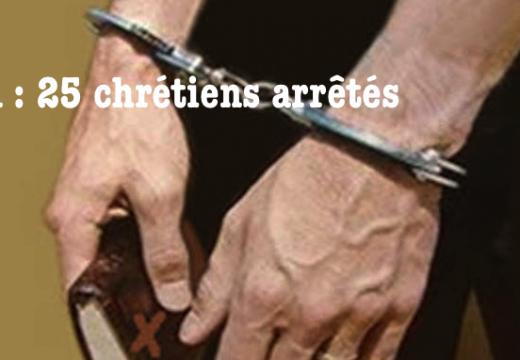 Iran : 25 chrétiens arrêtés