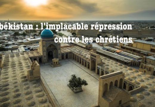 Ouzbékistan : persécution croissante des chrétiens