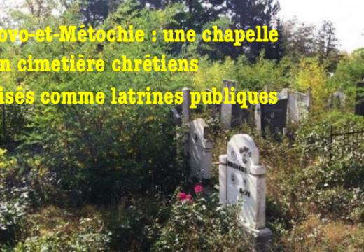 Kosovo-et-Métochie : une chapelle et un cimetière chrétiens transformés en latrines