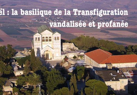 Israël : la basilique de la Transfiguration vandalisée et profanée