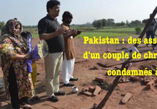 Pakistan : des auteurs de l'assassinat diabolique d'un couple chrétien condamnés à mort