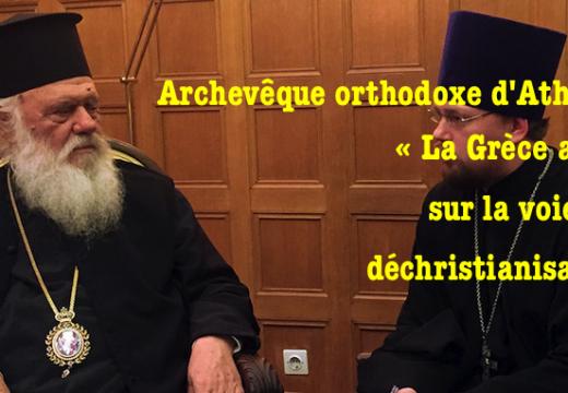 Primat de l'Église orthodoxe grecque : « Notre pays avance sur la voie de la déchristianisation »