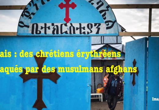 Calais : des musulmans afghans attaquent des chrétiens érythréens
