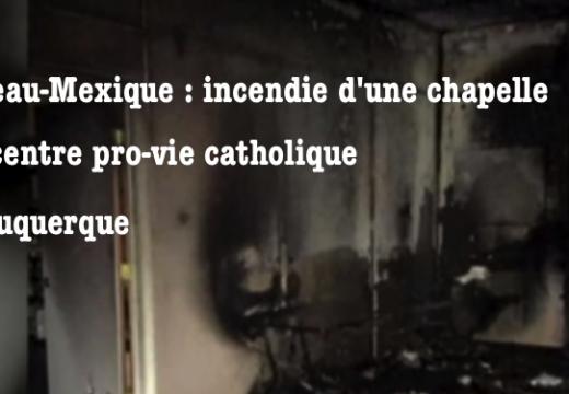 Nouveau-Mexique : chapelle d'un centre pro-vie incendiée à Albuquerque