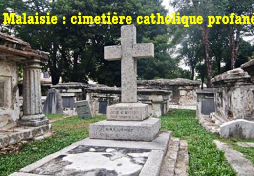 Malaisie : tombes catholiques profanées à George Town Penang