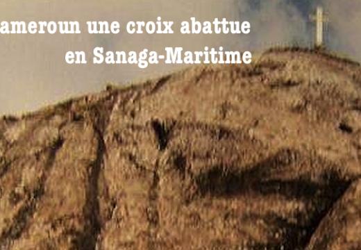 Cameroun : une croix abattue en Sanaga-Maritime