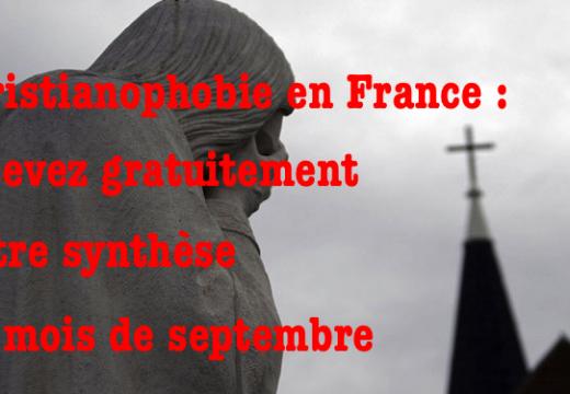 Christianophobie en France : synthèse pour septembre disponible !