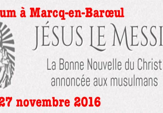 Marcq-en-Barœul : Forum Jésus le Messie