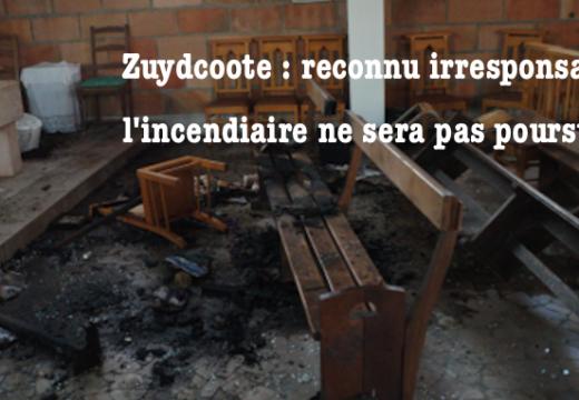 Zuydcoote : l'incendiaire déclaré pénalement irresponsable