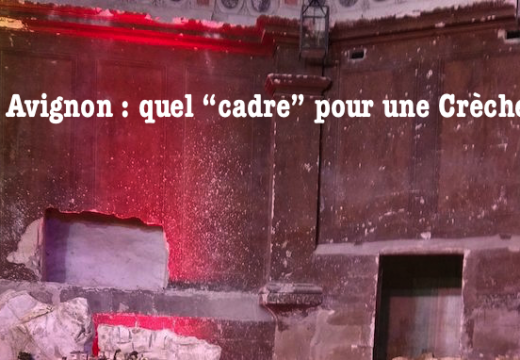 """Avignon : quel """"cadre"""" pour une Crèche de Noël…"""
