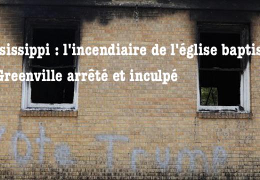 Mississippi : l'incendiaire de l'église baptiste de Greenville arrêté