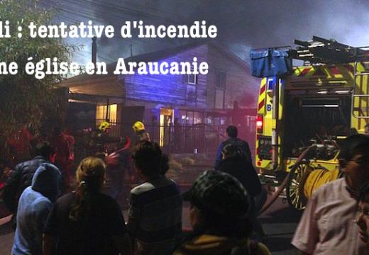 Chili : tentative d'incendie d'une église en Araucanie