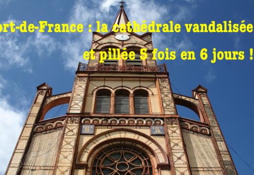Antilles : la cathédrale de Fort de France cambriolée pour la 5ème fois en 6 jours !