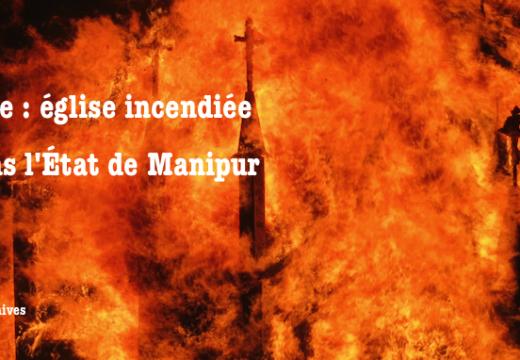 Inde : église incendiée dans l'État de Manipur