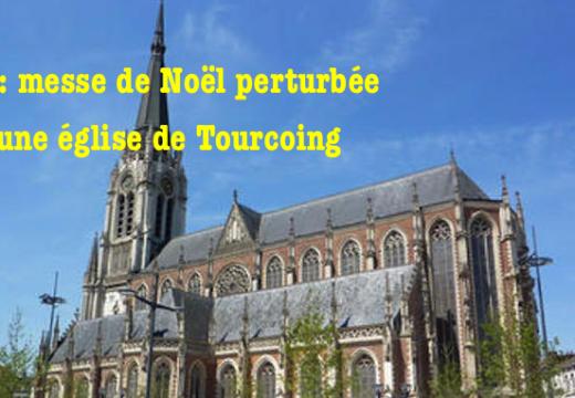 """Tourcoing : un """"déséquilibré"""" perturbe une messe de Noël"""