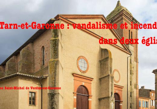 Tarn-et-Garonne : vandalisme et incendies dans deux églises