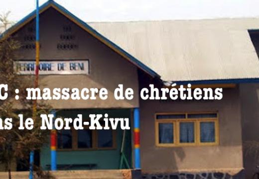RDC : chrétiens massacrés par des musulmans dans le Nord-Kivu