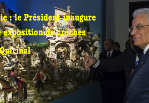 Italie : le Président inaugure une exposition de Crèches au Quirinal