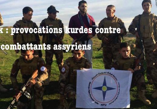 Irak : les kurdes empêchent les combattants assyriens de retourner dans la plaine de Ninive