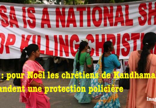 Inde : pour Noël les chrétiens de Khandamal demande la protection de la police