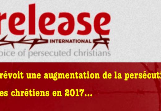 2017 : la persécution des chrétiens va croître cette année