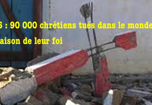 2016 : 90 000 chrétiens tués pour leur foi dans le monde