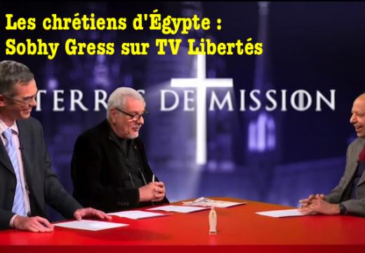 TV Libertés : Sobhy Gress sur la situation des chrétiens en Égypte