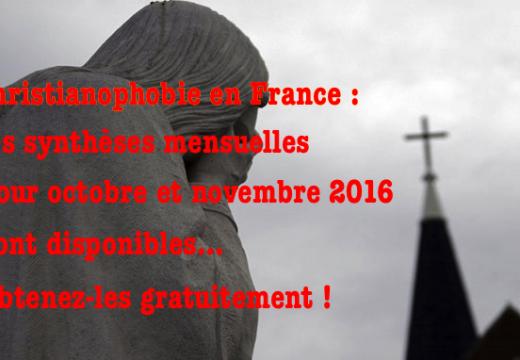 Christianophobie en France : recevez gratuitement les synthèses pour octobre et novembre 2016