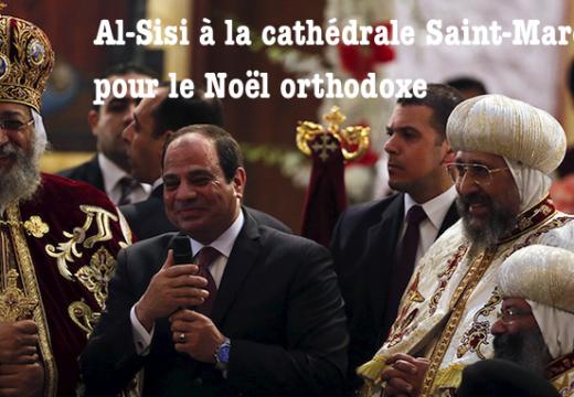 Pour Noël, al-Sisi de nouveau à la cathédrale copte du Caire