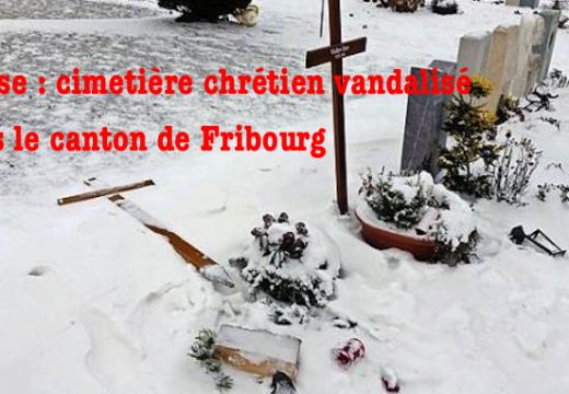 Suisse : un cimetière chrétien vandalisé dans le canton de Fribourg