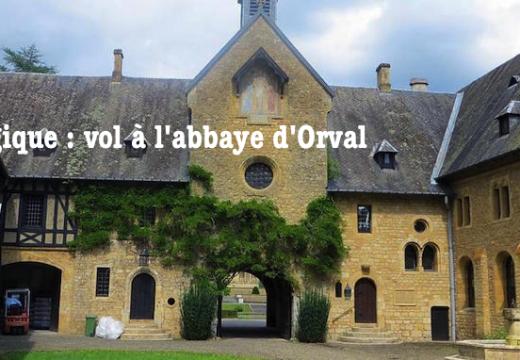 Belgique : vol à l'abbaye d'Orval
