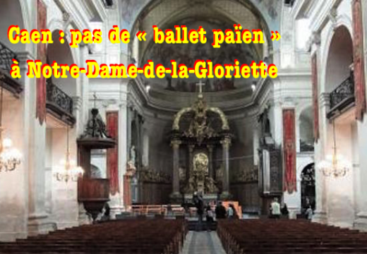 Caen : un « ballet païen » n'aura pas lieu dans une église consacrée