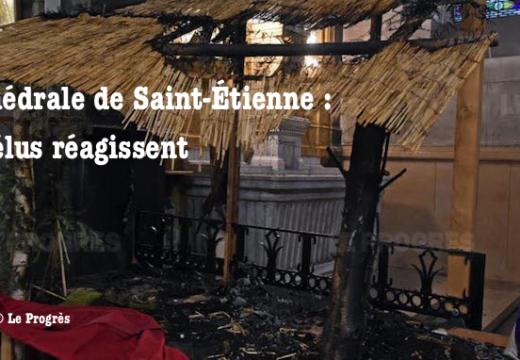 Cathédrale de Saint-Étienne : réactions des élus locaux