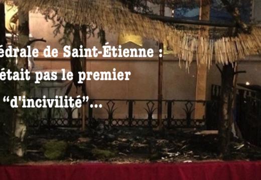 """Cathédrale de Saint-Étienne : elle n'en était pas à sa première """"incivilité""""…"""